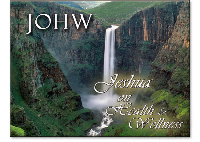 Jeshua on Health & Wellness